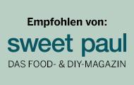 empfohlen vom sweet paul magazin