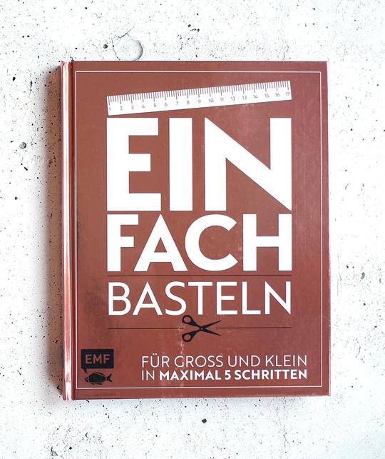 Einfach - Basteln Ein Bsatelbuch für Groß und Klein